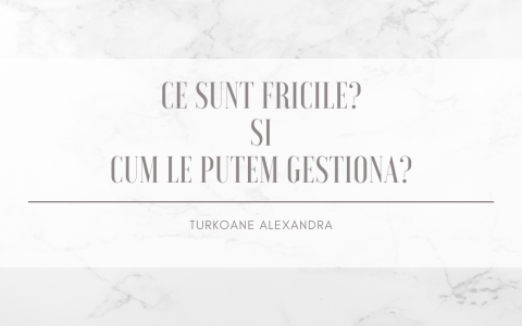 Ce Este Frica Și Cum O poți Gestiona?    turkoanealexandra.ro